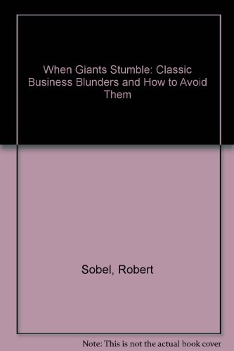 9780788199431: When Giants Stumble: Classic Business Blunders and How to Avoid Them