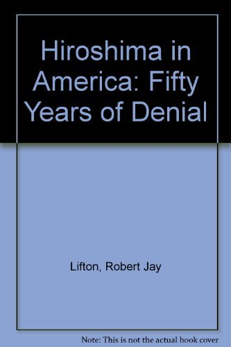 9780788199929: Hiroshima in America: Fifty Years of Denial