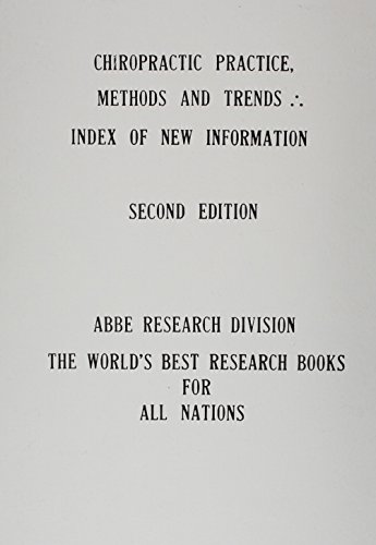 9780788303746: Chiropractic Practice, Methods and Trends: Index of New Information With Authors and Subjects