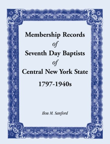 9780788400155: Membership Records of Seventh Baptists of Central New York State, 1797- 1940s