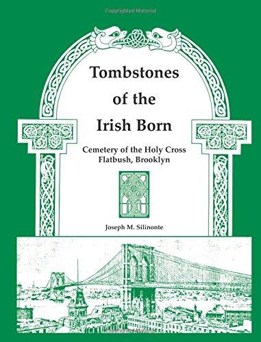 Tombstones of the Irish Born: Cemetery of the Holy Cross, Flatbush, Brooklyn: Silinonte, Joseph M.