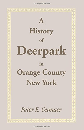 A History of Deerpark in Orange County, New York