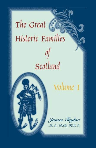 The Great Historic Families of Scotland, Volume 1: James Taylor