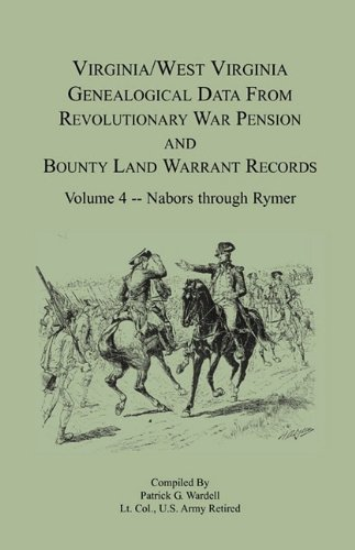 9780788401060: Virginia and West Virginia Genealogical Data from Revolutionary War Pension and Bounty Land Warrant Records, Volume 4 Nabors - Rymer (Virginia-West Virginia Genealogical Data from Revolutionary)