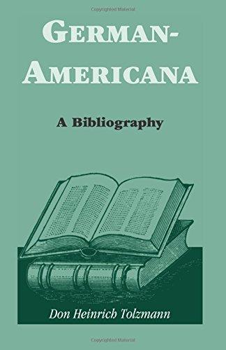 German-Americana: A Bibliography: Tolzmann, Don Heinrich