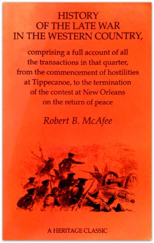 History of the Late War in the: Robert B. McAfee