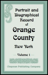 Portrait and Biographical Record of Orange County, New York: 3 Vol Set: Chapman Publishing Company