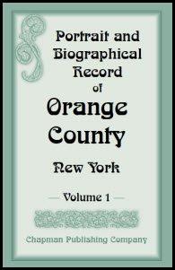 Portrait & Biographical Record of Orange County, NY: Chapman Publishing Company