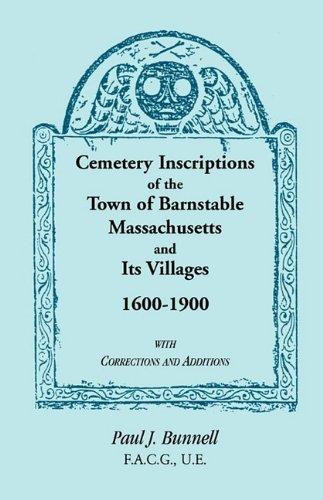 9780788401763: Cemetery Inscriptions of the Town of Barnstable, Massachusetts, and its Villages, 1600-1900, with Corrections and Additions