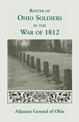 9780788401985: Roster of the Ohio Soldiers in the War of 1812
