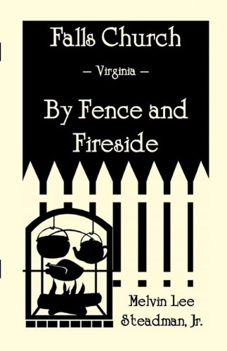 Falls Church: Fence and Fireside (Paperback): Melvin Lee Steadman