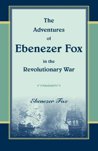 9780788402142: The adventures of Ebenezer Fox, in the revolutionary war: Illustrated by elegant engravings from original designs