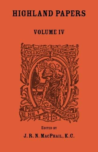 Highland Papers, Volume IV: J. R. N. MacPhail, K. C.