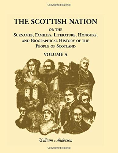 The Scottish Nation Vol. a: Or the: William Anderson