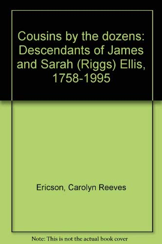 COUSINS BY THE DOZENS: DESCENDANTS OF JAMES: Carolyn Reeves Ericson