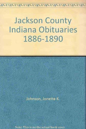 9780788402791: Jackson County Indiana Obituaries 1886-1890