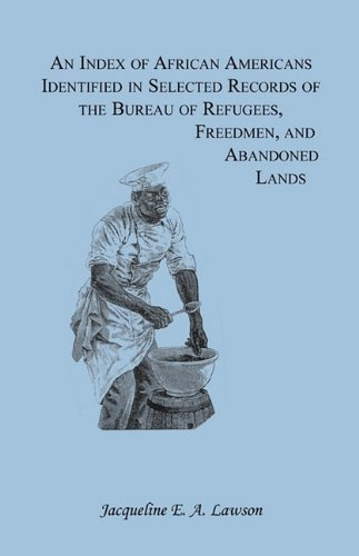 9780788402913: Index of African Americans Identified in Select Records of the Bureau of Refugees, Freedmen, & Abandoned Lands