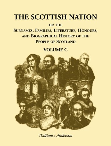 The Scottish Nation: Or the Surnames, Families,: Anderson, William
