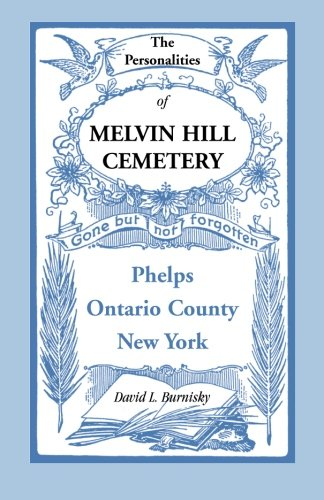 9780788403835: The Personalities of Melvin Hill Cemetery, Phelps, Ontario County, New York