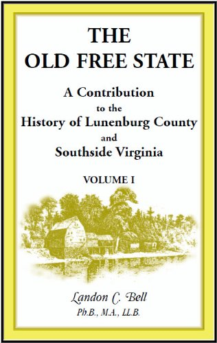 9780788404108: The Old Free State: A Contribution to the History of Lunenburg County and Southside Virginia