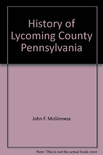 9780788404283: History of Lycoming County Pennsylvania