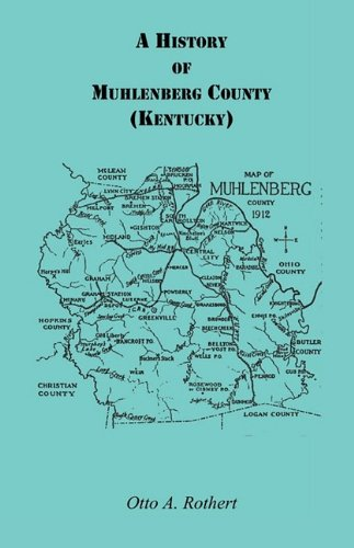 9780788404542: A History of Muhlenberg County