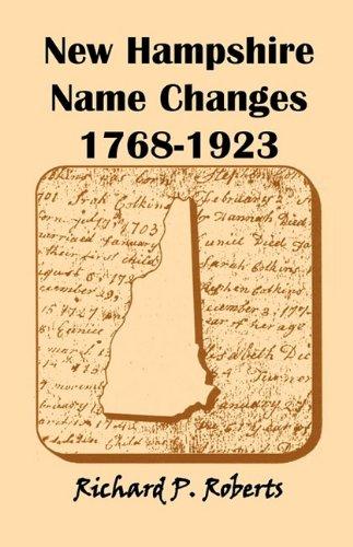 New Hampshire Name Changes, 1768-1923: Roberts, Richard P.