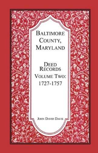 BALTIMORE COUNTY, MARYLAND Deed Records, Volume 2: 1727-1757: John Davis