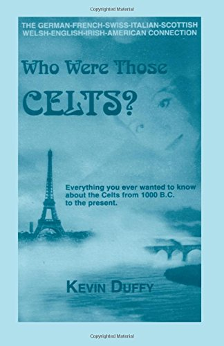 9780788405051: Who Were Those Celts?: Everything You Ever Wanted to Know About the Celts from 1000 B.C. to the Present