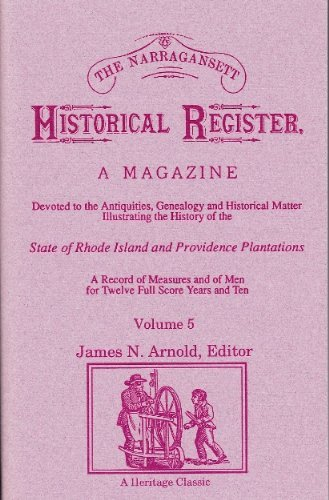 THE NARRAGANSETT HISTORICAL REGISTER, Volume 5: James N. Arnold
