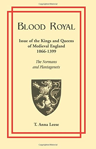 9780788405259: Blood Royal: Issue of the Kings and Queens of Medieval 1066-1399: The Normans and Plantagenets: Issue of the Kings and Queens of Medieval England, 1066-1399