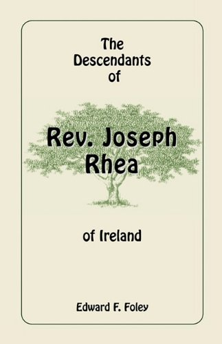 The Descendants of Rev. Joseph Rhea of Ireland: Edward F. Foley