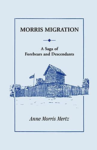 9780788405501: Morris Migration: A Saga of Forebears and Descendants