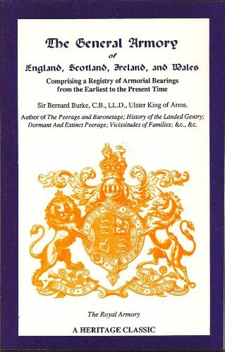 9780788405587: The General Armory of England, Scotland, Ireland, and Wales: Comprising a Registry of Armorial Bearings from the Earliest to the Present Time