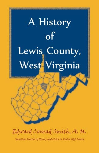 A History of Lewis County, West Virginia: Edward C. Smith