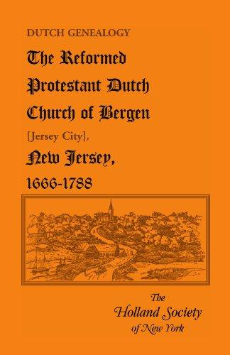 Dutch Genealogy: The Reformed Protestant Dutch Church of Bergen [Jersey City], New Jersey, 1666-...