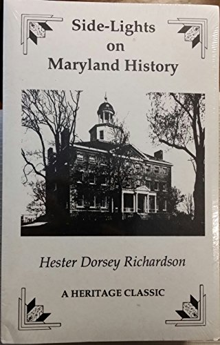 Side-Lights on Maryland History with Sketches of Early Maryland Families (2 Volumes): Richardson, ...