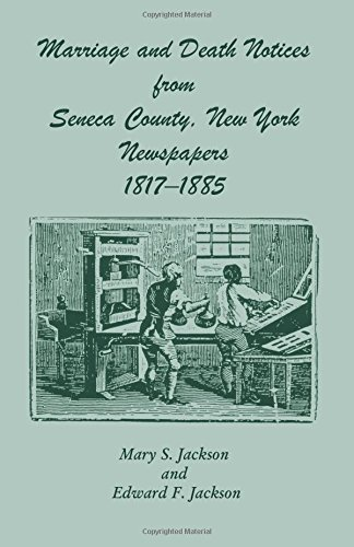Marriage and Death Notices from Seneca County, New York Newspapers, 1817-1885: Mary S. Jackson and ...