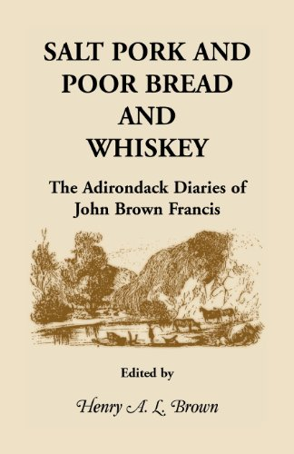 Salt Pork and Poor Bread and Whiskey: Henry A L