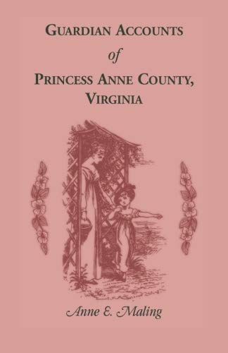 Guardian Accounts of Princess Anne County, Virginia: Maling, Anne