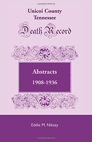 9780788407475: Unicoi County, Tennessee, Death Record Abstracts, 1908-1936