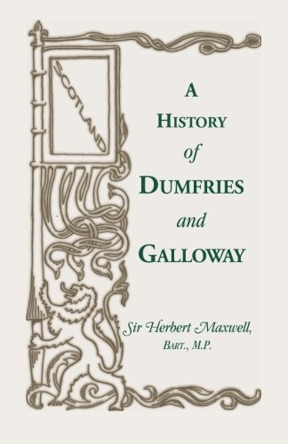 History of Dumfries and Galloway: Sir Herbert Maxwell