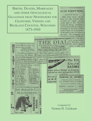 9780788407963: Births, Deaths, Marriages and Other Genealogical Gleanings From Newspapers for Crawford, Vernon and Richland Counties, Wisconsin, 1873-1910