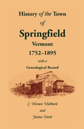 History of the town of Springfield, Vermont: C. Horace Hubbard