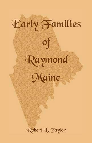 Early Families of Raymond, Maine: Robert L. Taylor