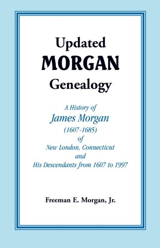 Updated Morgan Genealogy: A History of James: Jr Freeman E.