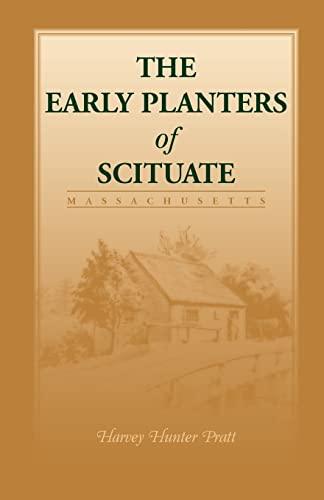 Early Planters of Scituate (Massachusetts): Harvey Hunter Pratt