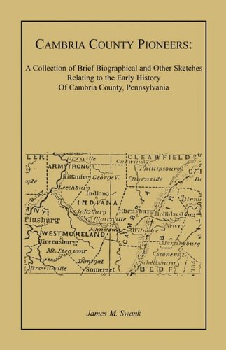 9780788408908: Cambria County Pioneers: A collection of brief biographical and other sketches relating to the early history of Cambria County, Pennsylvania