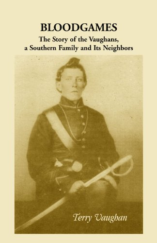 9780788409448: Bloodgames: The Story of the Vaughans, a Southern Family and Its Neighbors