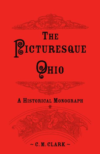 The Picturesque Ohio, a Historical Monograph: Charles M. Clark